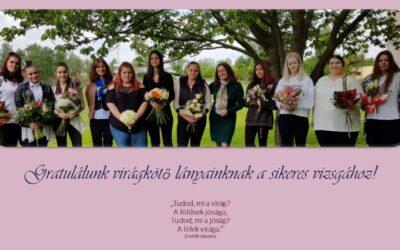 Virágkötő és virágkereskedő lányaink sikeres szakmai vizsgája